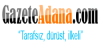 Gazete Adana son dakika
