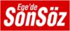 Ege'de Son Söz Gazetesi son dakika